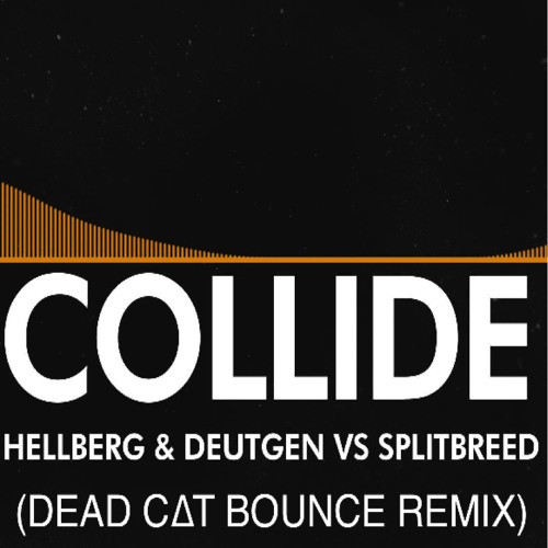 Hellberg & Deutgen - Collide (ft. Splitbreed) (Dead C∆T Bounce Remix)