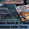 Super Smash Bros. Melee: Pokémon Battle Theme ~ Remastered