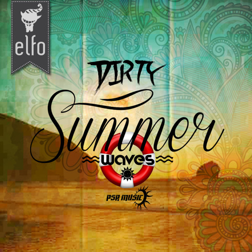 Elfo-Dirty Summer Waves ep [PSR Music] Out Now at Beatport!!