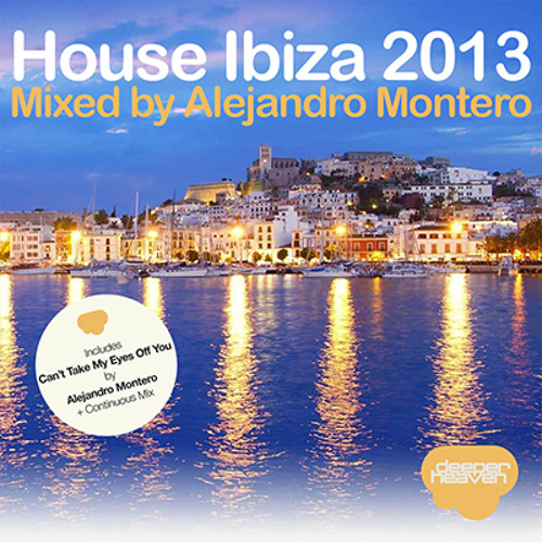 House Ibiza 2013 Mixing By Alejandro Montero