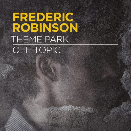 Frederic Robinson - Theme Park (out now)
