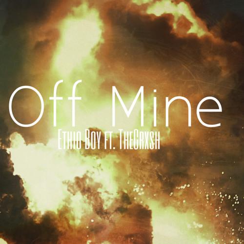 Off Mine Ft. Crxsh