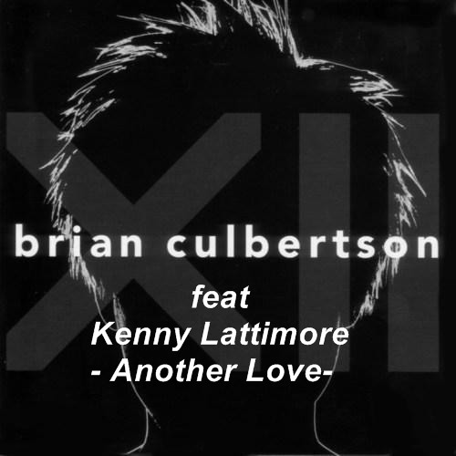 Brian Culbertson feat Kenny Lattimore  - Another Love (Remix Dj Amine)2013