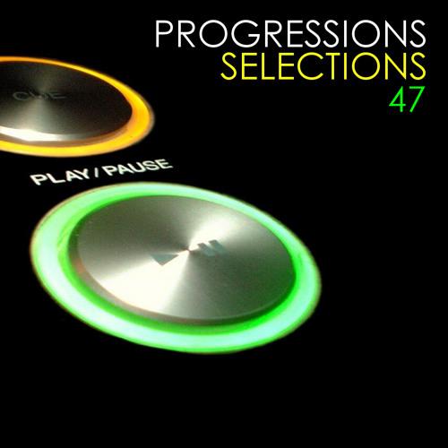 Progressions - Selections 047 (Singapore Progressive/Trance DJ Podcast)