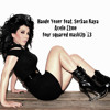 Hande Yener feat.Srkn Ky - Acele Etme (Four Squared MashUp´13)