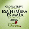 Gloria Trevi - Esa Hembra Es Mala [Dj Mike Demo Mix]