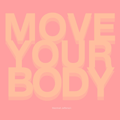 """Move Your Body """"The House Anthem"""" - Marshall Jefferson"""