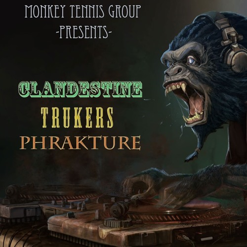 Monkey Tennis Group Mix: Clandestine-->Trukers-->Phrakture