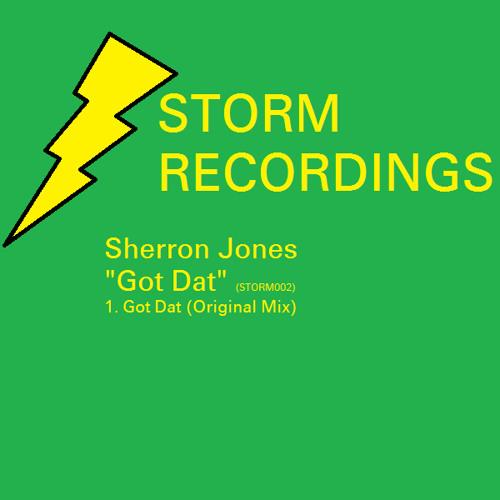 "Sherron Jones-Got Dat (""Got Dat""-STORM002)"