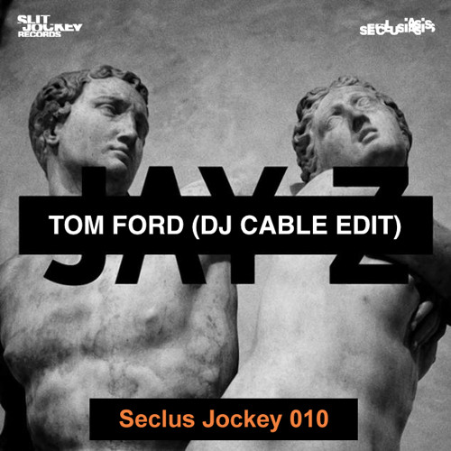 Jay-Z - Tom Ford (DJ Cable Edit) **FREE DOWNLOAD**