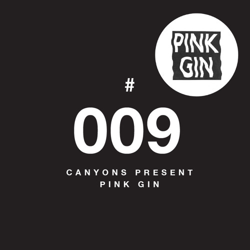 Club Modcast #009: Canyons Present Pink Gin
