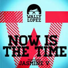 Wally López ft Jasmine V Now is the time - Lury Woo Remix