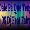 Dale Pa Que Tenga(M@R(0$ Dj Feat Faby Rmx)