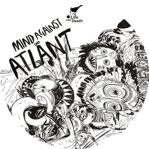LAD012 Mind Against - Atlant