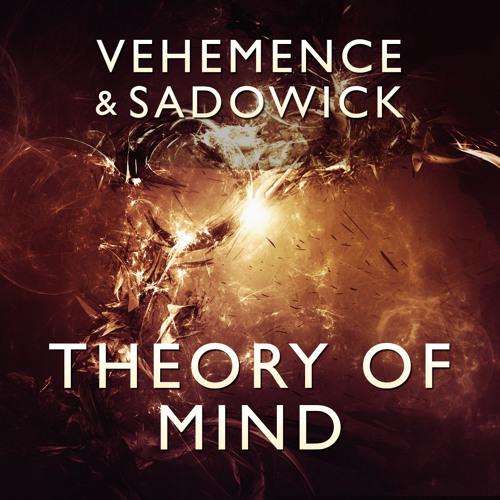 DJ Vehemence & Sadowick - Theory Of Mind (Original Mix) OUT NOW! x)