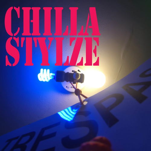 Chilla Stylze - Here We Go Again! [free download]