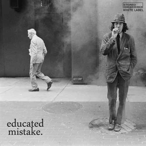 Educated Mistake [Explicit]