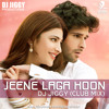 JEENE LAGA HOON - DJ JIGGY (CLUB MIX) FULL VERSION