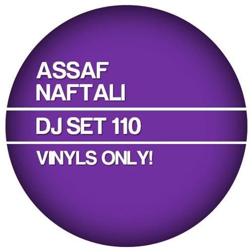 ASSAF NAFTALI - DJ SET 110 - 06.2012 (Vinyls Only!)