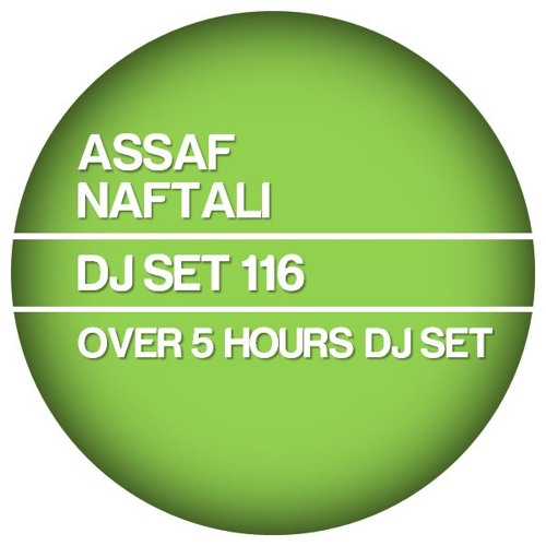 ASSAF NAFTALI - DJ SET 116 - 12.2012 (Over 5 Hours DJ Set)
