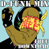 Major Lazer - Get Free (D-Funk's Funk That Mix) ***FREE DOWNLOAD***