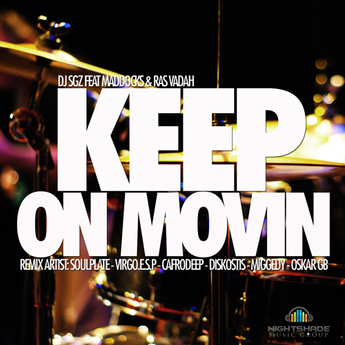 DJ SGZ Feat Maddocks & Ras Vadah - Keep On Movin (Diskostis Remix)