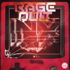 RAGE QUIT (OUT NOW!)