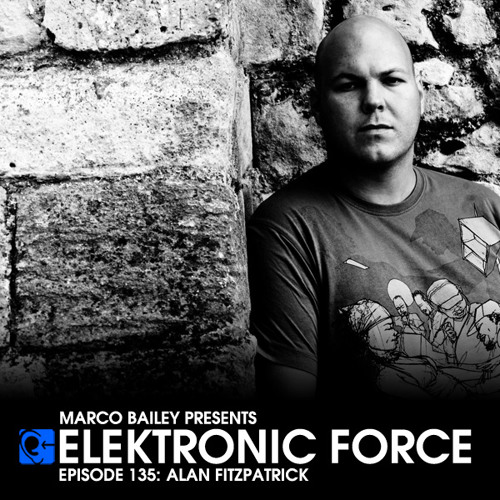 Elektronic Force Podcast 135 with Alan Fitzpatrick