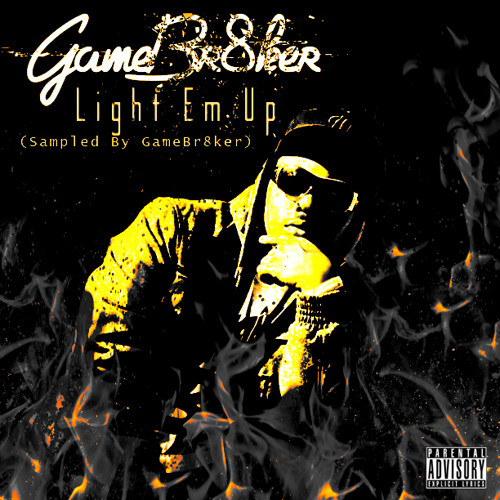 My Songs Know What You Did In The Dark (Light Em Up)(Sampled By GameBr8ker)