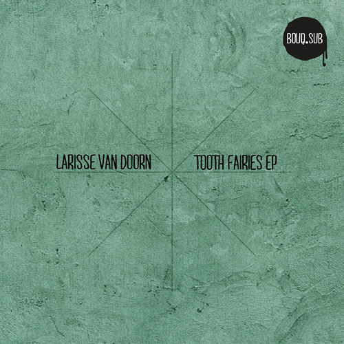 A1 Larise Van Doorn & Horatio - Tooth Fairies (Original Mix)