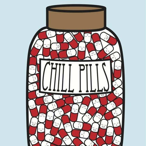 dropping chill pills