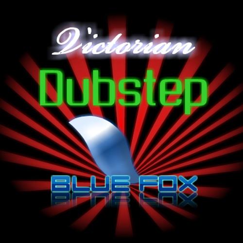 Blue Fox-Victorian Dubstep