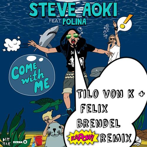 Come With Me (Tilo Von K & Felix Brendel Remix)
