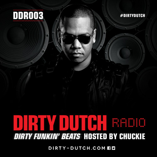 DDR003 - Dirty Dutch Radio by Chuckie