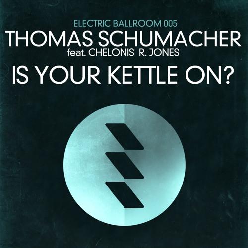 Thomas Schumacher ft. Chelonis R. Jones - Is Your Kettle On (Douglas Greed Remix)