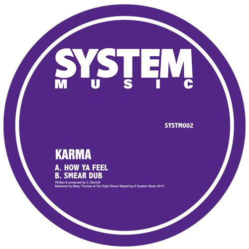 Karma - How Ya Feel / Smear Dub (SYSTM002) [FKOF Promo]