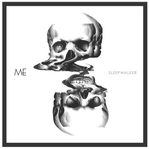 ME | Sleepwalker