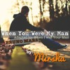 When You Were My Man (When I Was Your Man, Bruno Mars Cover)
