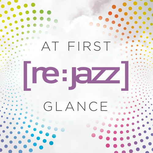 [re:jazz] - At First Glance Feat. Mediha (Opolopo Remix)