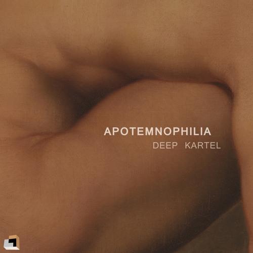 Deep Kartel - Apotemnophilia (Johnny Aemkel Remix)