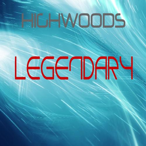Highwoods  - Legendary (Original mix)