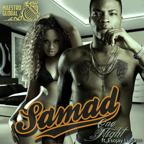 Samad feat. Esojay Luciano - One Night