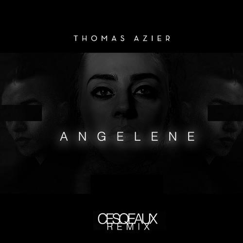 Thomas Azier - Angelene (Cesqeaux Remix)