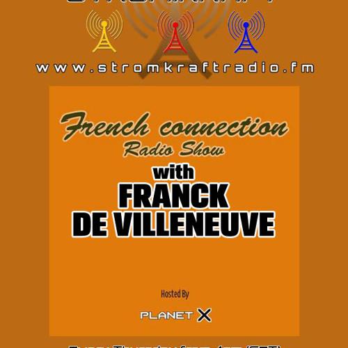 F. de Villeneuve - Planet X - French Connection Radio Show - (2013-07) - Stromkraft Radio (Zurich)