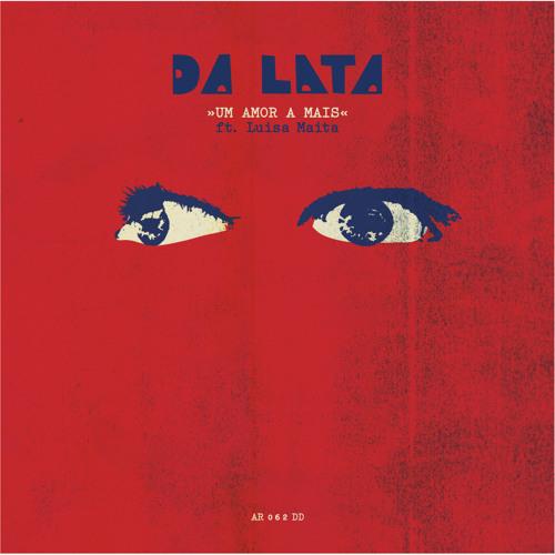 DA LATA - Um Amor A Mais Feat. Luisa Maita