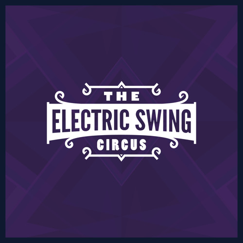 The Electric Swing Circus - The Electric Swing Circus LP (minimix) - LP Out now!