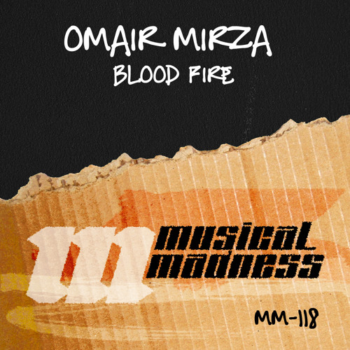 Omair Mirza - Blood Fire [Out now on Musical Madness]