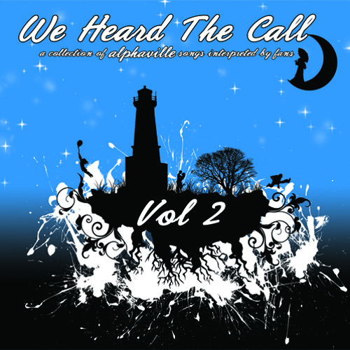 We Heard The Call VOL2 - Alphaville tribute covers made by fans from all around the world