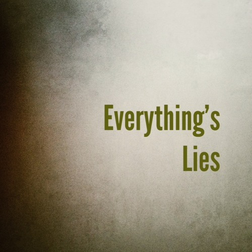Everything's Lies