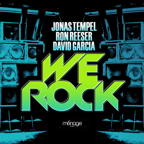 We Rock by Jonas Tempel & Ron Reeser & David Garcia